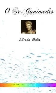 Alfredo Gallis - O Sr. Ganimedes - nova edição revista e anotada.
