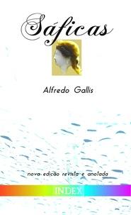 Alfredo Gallis - Sáficas - nova edição revista e anotada.