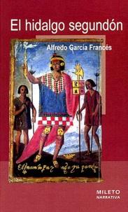 Alfredo Garcia Francés - El hidalgo segundon.