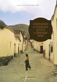 Alfredo Gomez-Muller - Constructions de l'imaginaire national en Amérique latine.