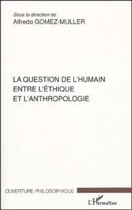Alfredo Gomez-Muller et Etienne Balibar - La question de l'humain entre l'éthique et l'anthropologie.