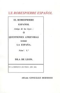 Alfredo Gonzalez Hermoso - Le Robespierre espagnol.