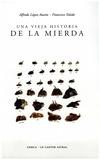 Alfredo López Austin et Francisco Toledo - Une vieille histoire de la merde.