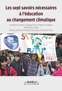 Alfredo Pena-Vega - Les Sept Savoirs nécessaires à l'éducation au changement climatique - Comment les jeunes s'engagent pour l'urgence climatique.