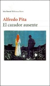 Alfredo Pita - El cazador ausente.