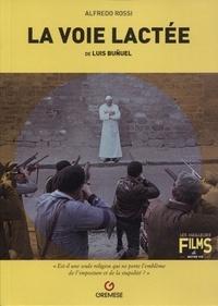 Ebooks gratuits à télécharger La voie lactée de Luis Buñuel par Alfredo Rossi 9782366771862