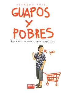 Alfredo Ruiz - Guapos y pobres - Retrato de una nueva clase social.