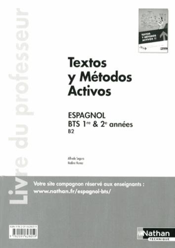 Alfredo Segura et Nadine Nunez - Espagnol BTS 1re & 2e années B2 Textos y métodos activos - Livre du professeur.