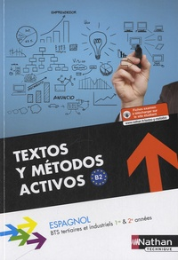 Alfredo Segura et Nadine Nunez - Espagnol BTS tertiaires et industriels 1re & 2e années Textos y metodos activos B2.