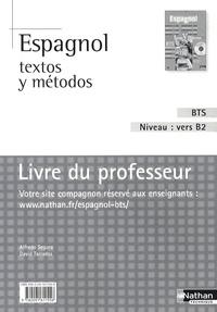 Alfredo Segura et David Tarradas - Espagnol textos y metodos BTS Niveau B2 - Livre du professeur.