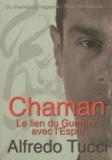 Alfredo Tucci - Chaman - Le lien du guerrier avec l'esprit.