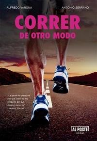 Alfredo Varona et  Antonio Serrano - Correr de otro modo - Ensayo deportivo.