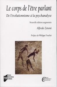 Alfredo Zenoni - Le corps de l'être parlant - De l'évolutionnisme à la psychanalyse.