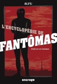 Alfu - Encyclopédie de Fantômas - Etude sur un classique.