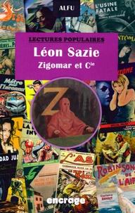 """Alfu - Léon Sazie - """"Zigomar et cie"""", criminels et policiers modernes dans le roman populaire, 1906-1938."""