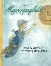 Algenspaghetti - Paul & Arthur und der Berg des Lichts.