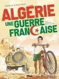 Philippe Richelle - Algérie, une guerre française - Tome 01 - Derniers beaux jours.