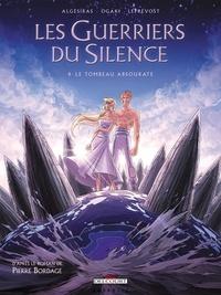 Algésiras - Les Guerriers du Silence Tome 4 : Le tombeau Absourate.