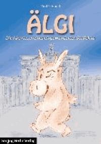 ÄLGI - Die Abenteuer eines eingewanderten Stoffelchs.