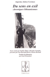 Algirdas Julien Greimas - Du sens en exil - Chroniques lithuaniennes.