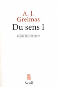 Algirdas Julien Greimas - Du sens - Essais sémiotiques Tome 1.