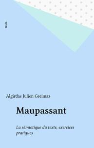 Algirdas Julien Greimas - Maupassant - La sémiotique du texte, exercices pratiques,.