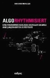 Algorhythmisiert - Eine Medienarchäologie digitaler Signale und (un)erhörter Zeiteffekte.