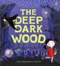 Algy Craig Hall et Ali Pye - The Deep Dark Wood.
