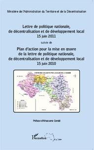 Lettre de politique nationale, de décentralisation et de développement local, 15 juin 2011 suivie de Plan daction pour la mise en oeuvre de la lettre de politique nationale, de décentralisation et de développement local, 15 juin 2010.pdf