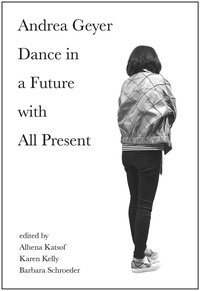 Alhena Katsof et Karen Kelly - Andrea Geyer - Dance in a future with all present.