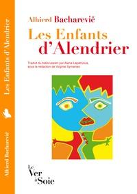 Alhierd Bacharevic - Les enfants d'Alendrier.