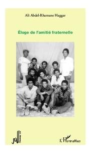 Ali Abdel-Rhamane Haggar - Eloge de l'amitié fraternelle.