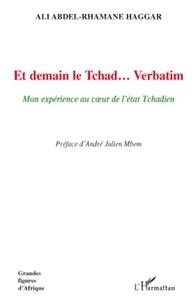 Ali Abdel-Rhamane Haggar - Et demain le Tchad... Verbatim.