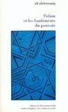 Ali Abderraziq - L'Islam et les fondements du pouvoir.