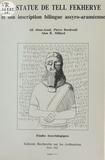 Ali Abou-Assaf et Pierre Bordreuil - La Statue de Tell Fekherye et son inscription bilingue assyro-araméenne.