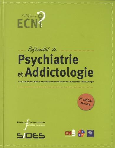 Ali Amad et Vincent Camus - Référentiel de psychiatrie et addictologie - Psychiatrie de l'adulte, psychiatrie de l'enfant et de l'adolescent, addictologie.
