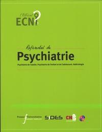 Ali Amad et Vincent Camus - Référentiel de psychiatrie - Psychiatrie de l'adulte. Psychiatrie de l'enfant et de l'adolescent. Addictologie.