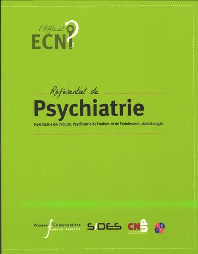 Referentiel De Psychiatrie Psychiatrie De L Adulte Psychiatrie De L Enfant Et De L Adolescent Addictologie Grand Format