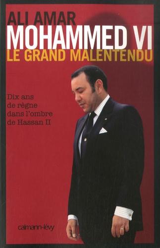 Mohammed VI. Le grand malentendu