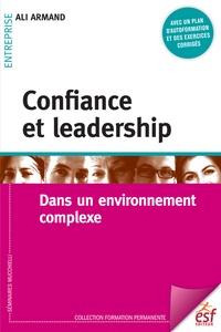Ali Armand - Confiance et leadership - Dans un environnement complexe.