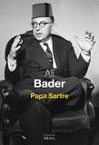 Ali Bader - Papa Sartre.