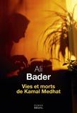 Ali Bader - Vies et morts de Kamal Medhat.
