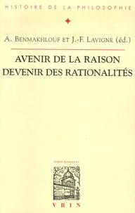 Ali Benmakhlouf et Jean-François Lavigne - Avenir de la raison, devenir des rationalités - Actes du XXIXe Congrès de l'ASPLF (Nice, 27 août - 1er septembre 2002). 1 Cédérom
