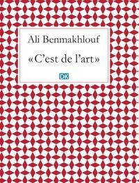 Ali Benmakhlouf - C'est de l'art (Essais).