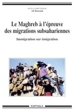 Ali Bensaâd - Le Maghreb à l'épreuve des migrations subsahariennes - Immigration sur émigration.