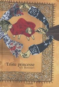 Ali Boozari - Triste princesse.