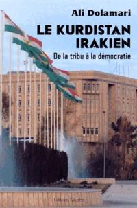 Ali Dolamari - Le Kurdistan irakien - De la tribu à la démocratie.