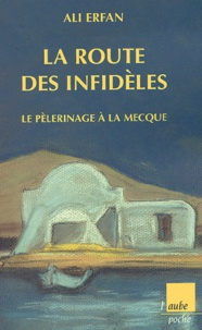 La route des infidèles. Le pèlerinage à La Mecque.pdf