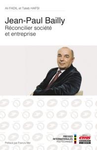 Ali Fadil et Taïeb Hafsi - Jean-Paul Bailly - Réconcilier société et entreprise.