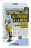 Ali Farhat - Le footballeur allergique à la neige - Et 365 autres histoires incroyables de football.